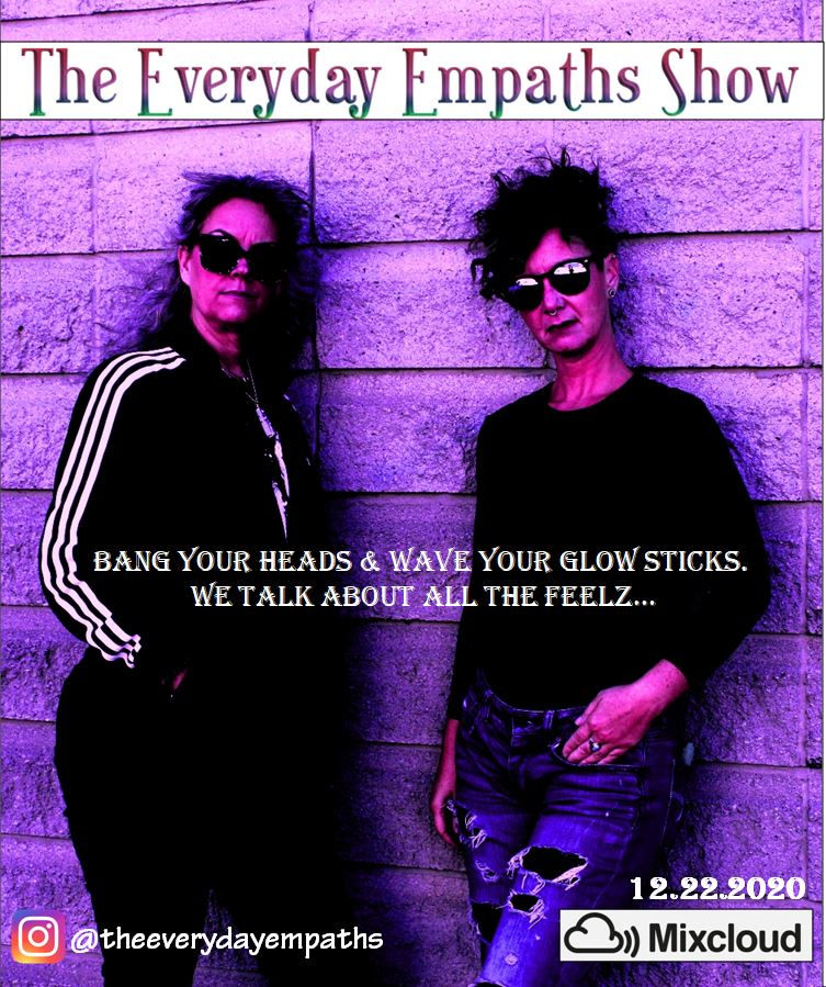 Metal Maven - Dr. Tracy Kennedy & Techno Goddess - Heather Fraser bringing you The Everyday Empaths Show.